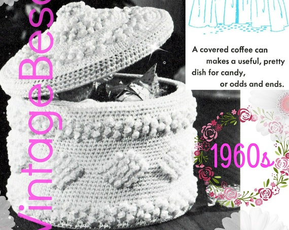 Container Crochet Pattern • 1960s Vintage Milk Glass Dish • Recycle Coffee Can • Lovely Crochet Gift • PDF • Retro Fun • Instant Download