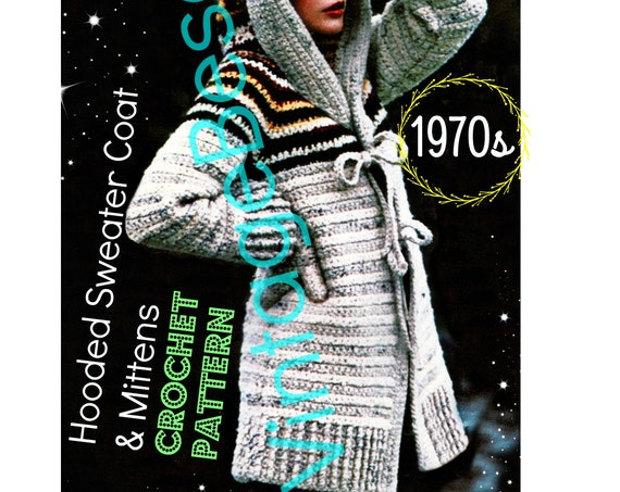 Crochet Sweater Coat Pattern • Vintage 70s • Hooded Jacket Pattern • Sweater Crochet • Mittens • Pattern • Gloves • Watermarked PDF Only