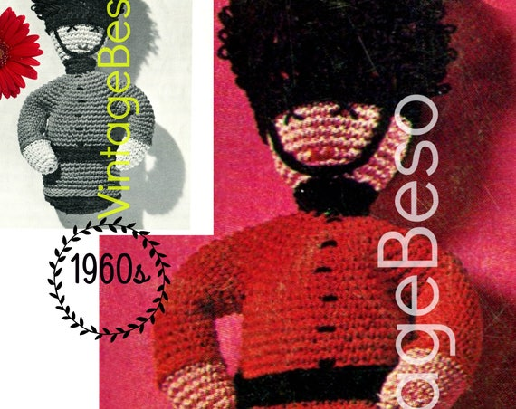 Guardsman Toy Crochet Pattern • 1960s Vintage Pattern • DIGITAL PATTERN • Fun • The Queen's Guard • Foot Guards •  Royal Family Palace • PDF
