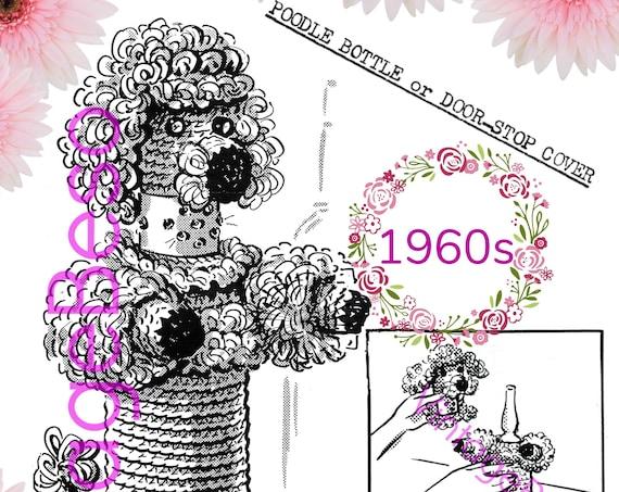 Poodle Bottle Cover CROCHET Pattern or Door-Stop Cover • Vintage 1960s • Poodle Bottle Cover • near Mad Men era • Instant Download • PDF