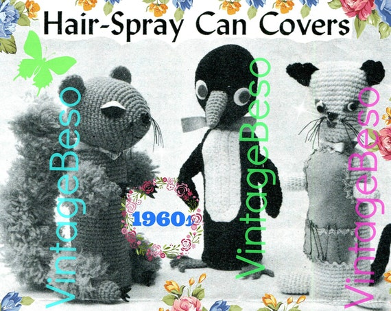 Hair Spray Can Cover CROCHET Pattern • Vintage RARE 1960s • Squirrel Penguin Cat • Vanity • Home Decor • Watermarked PDF Only