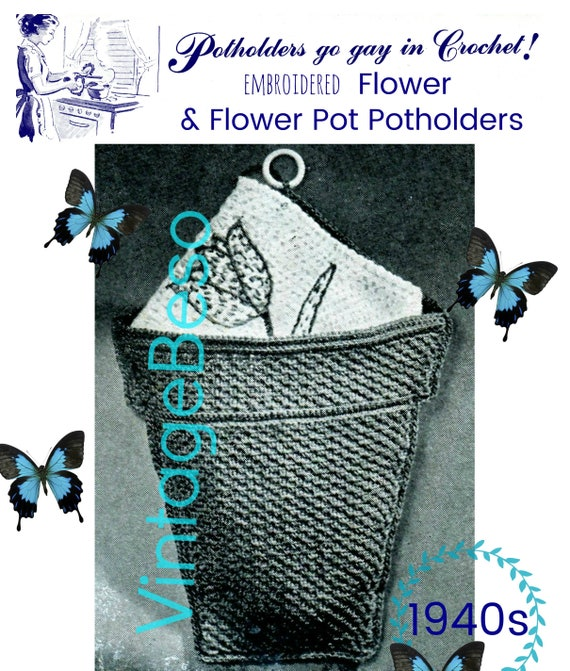 Potholder Crochet Pattern • Vintage 1940s Crochet Pattern • Embroider Flower Potholder • Flower Pot Potholder • Watermarked PDF Only