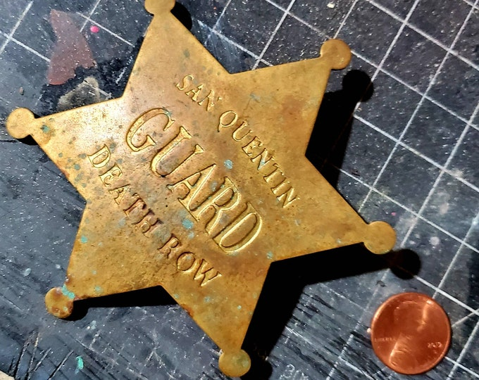 San Quentin death row guard badge brass