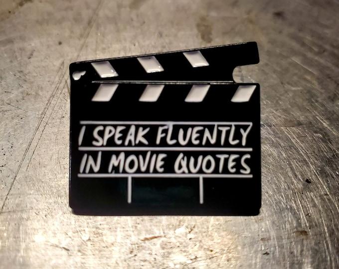 I speak fluently in movie quotes clapperboard enamel pin