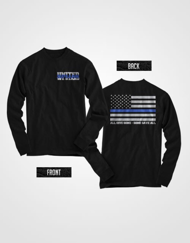 fc85d1e818a United we stand thin blue line long sleeve shirt SUPPORT