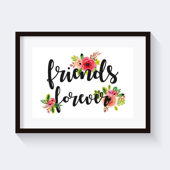 Friends Forever Print Friends Quote Watercolor Flowers Etsy