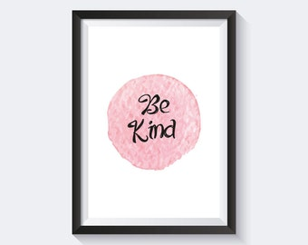 Be Kind Print, Inspirational Typography Print, Instant Download, Wall Art Quote, Pink Print, Black & White