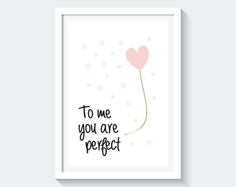To me you are perfect print, love print, valentine's day print quote, pink heart print, nursery quote, nursery wall decor, instant download