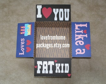 Love you like a Fat Kid Loves Cake Care Package Flaps