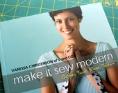 Make It Sew Modern: Gather, Twist, Pleat, Texture Book by Vanessa Christenson of V & Co