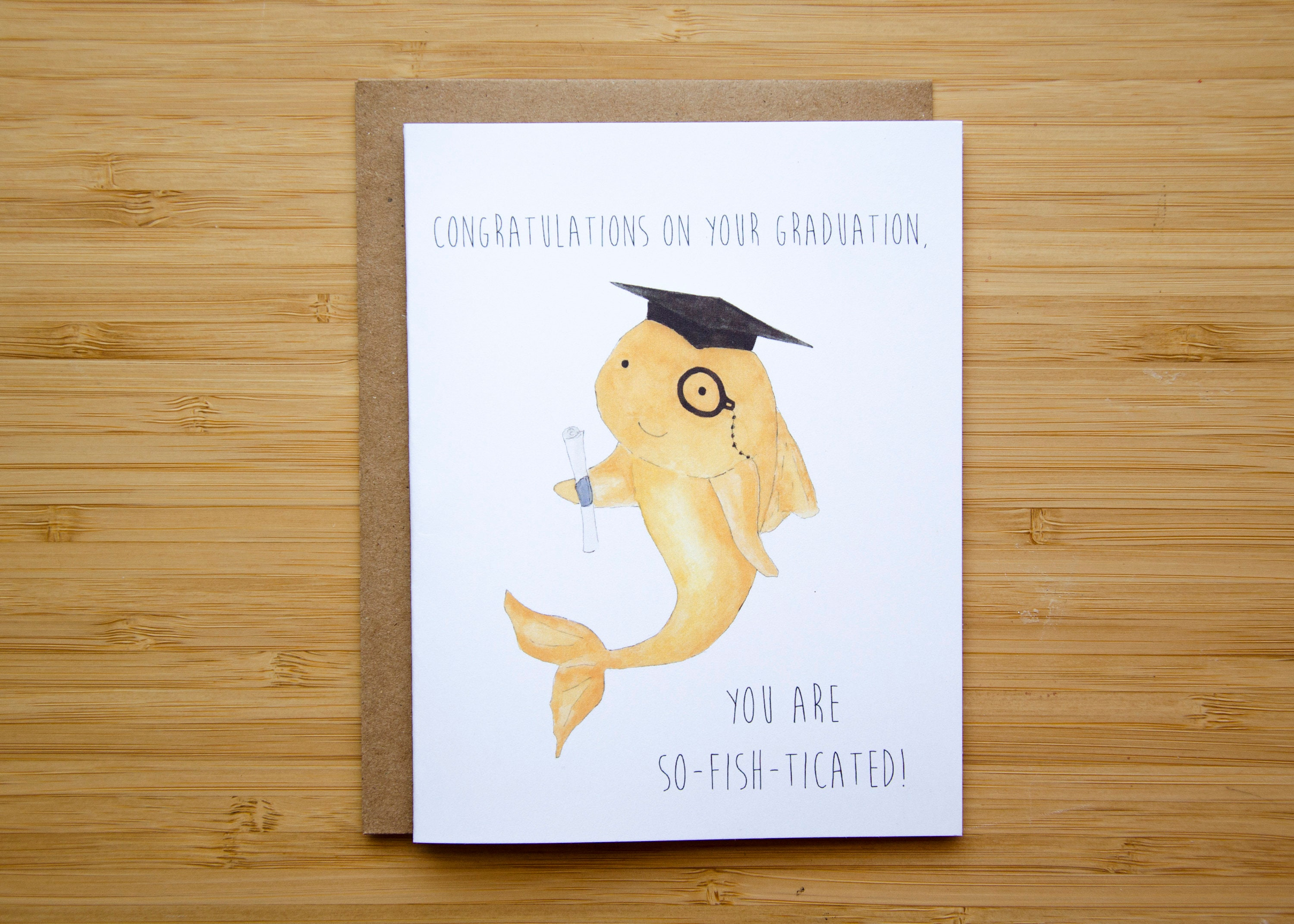 You Are So Fish Ticated Graduation Greeting Card