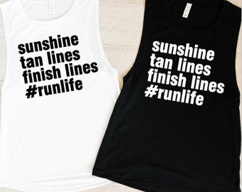19e02cb80 Sunshine Tan Lines Finish Lines #RunLife, Funny Workout Shirt, Gym Tanks  Tops, Workout Tanks For Women, Workout Clothes, Running