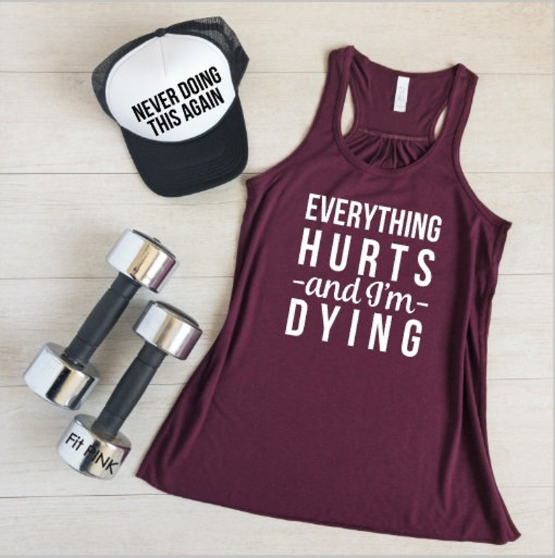 Everything Hurts and I'm Dying Workout Flowy Racerback image 0