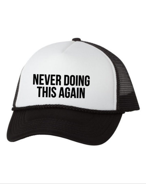Workout Hat Never Doing This Again Funny Hat Snapback Hat  060a55fb51c1