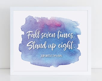 Printable Wall Art FALL SEVEN TIMES, Stand Up Eight, Japanese Proverb, Watercolor Art Print, Inspirational Wall Decor, Brush Lettering Print