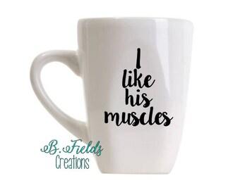 I like his muscles/ I like her butt/ Couples gift/ Wedding Gift/ Coffee Mug for Couple/ Custom Mug/ Funny Mug/ Wedding Mug