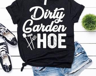 e76bc984 Dirty Garden Hoe Shirt / Garden Shirt / Gardening T Shirt / Gardening Gift  / Gardening T Shirt / Gardening Tee/ Gift For Gardener