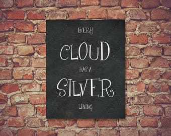 Inspirational Quote Typographic Print Every Cloud Has A Silver Lining Black and White Wall Art Classroom Decor Words of Wisdom Poster 0111CB