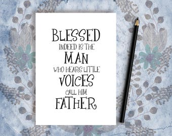 Printable Father's Day Gift Card Lydia Child Quote Instant Download Blessed Indeed Is The Man Who Hears Little Voices Call Him Father 7191GC