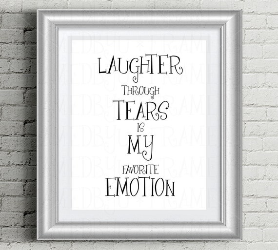 Inspirational Quote Poster Laughter Through Tears Is My Etsy