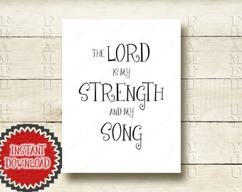 Lord is My Strength Song Scripture Typographic Inspirational Print Christian Bible Verse Printable Isaiah 12 Exodus 15.2 Psalm 118:14 4005D
