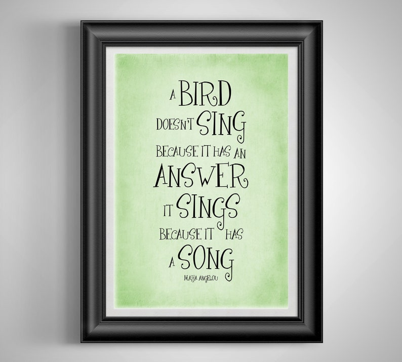 A Bird Doesn/'t Sing NEW Classroom Motivational Poster Maya Angelou Quote