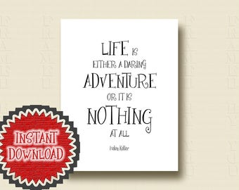 Helen Keller Printable Quote Inspirational Wall Art Typography Print Life is either a Daring Adventure Decor Graduation Birthday Gift 7115D