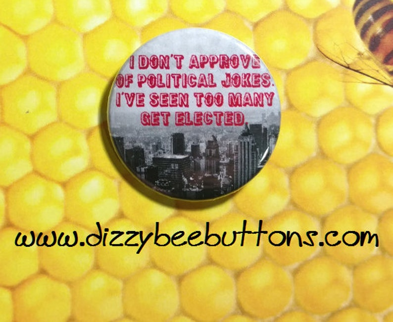 american politics Button elections 2020 election Political Jokes snarky political Keychain democrat 1.25 or 1.5 Magnet