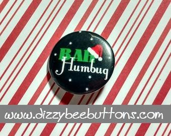 Bah Humbug - Pinback Button - Magnet - Keychain - Stocking Stuffer - Christmas Flair - Gift - Dickens - Christmas Carol - Scrooge