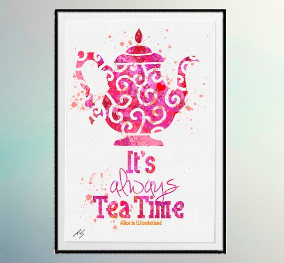 Its always Tea Time quote from Alice in Wonderland Watercolor | Etsy