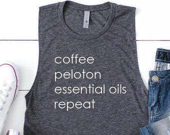 Coffee, Pton, Essential Oils, Repeat Ladies Muscle Tank, Fitness Tank, Workout shirt, Exercise tank top, Funny shirt