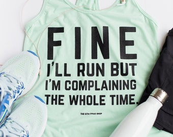Fine I'll Run But I'm Complaining The Whole Time™ Cotton Jersey Racerback Tank