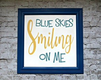 Blue Skies Smiling On Me Sign / Nursery Sign / Kids Room Sign / Nursery Wall Art / Hand Painted / Playroom Sign / Inspirational Sign