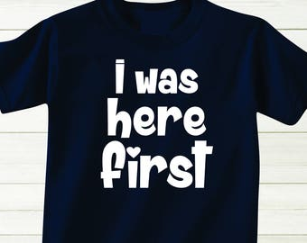 961da053d05 I was here first Toddler Shirt Toddler Boy Outfit Big brother Shirt Baby  Grows Big Boy Shirt Baby Shower Gift Tshirt Gift for Boy