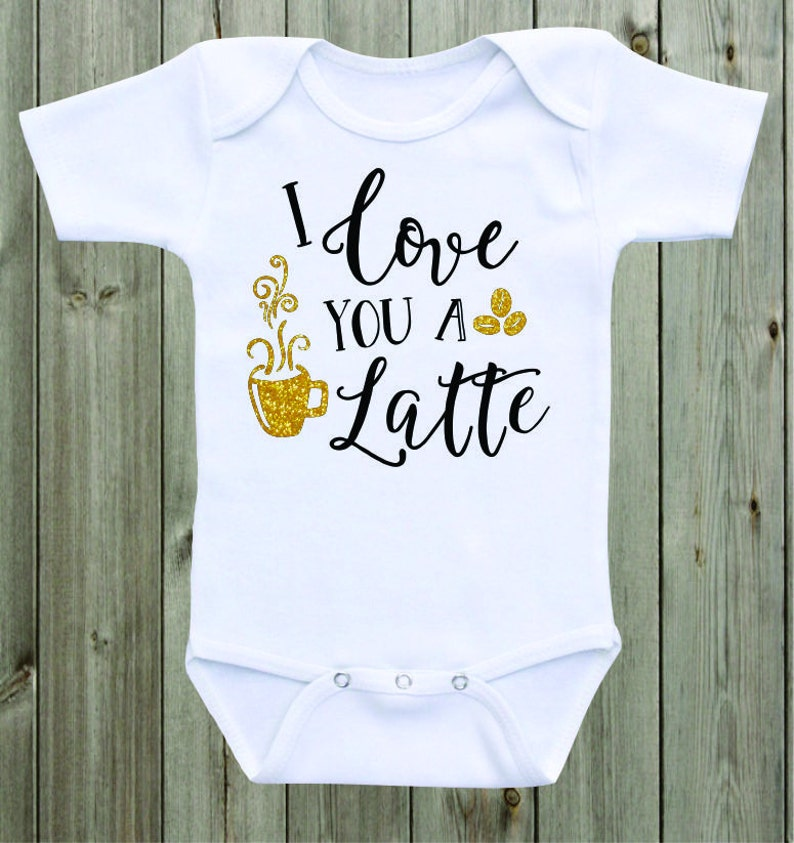 583d97c6e31c I love you a latte Baby Onesie Baby Girl Outfit Gold Black