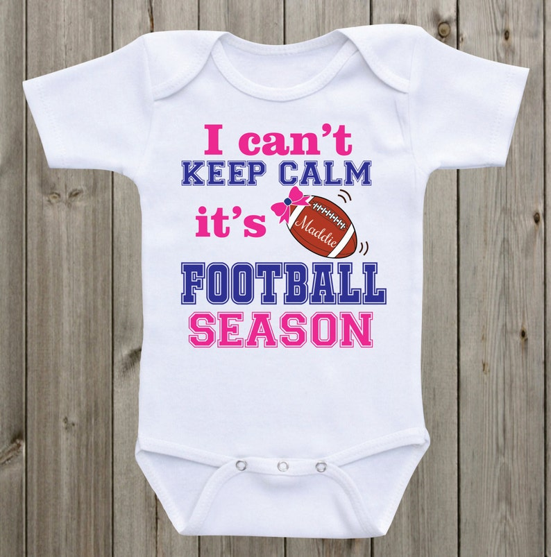 I can/'t keep calm it/'s Football Season Baby Onesie Baby Girl Outfit Newborn Outfit Coming Home Outfit Baby Girl Shirt Baby Shower Gift