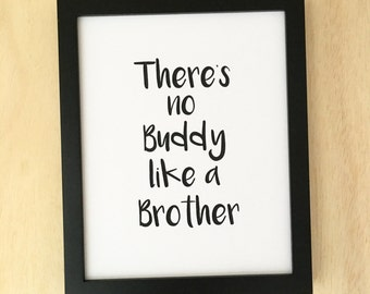 Brother printable wall art. There's no buddy like a brother. Boy nursery art. Brother quote. Nursery art printable. Instant download. 8x10.