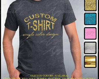 6d70ef2871fc CUSTOM T-SHIRT, Custom Men's GLITTER Shirt, Glitter Tees, Customization, Personalized  Shirts, Customize Your Tee