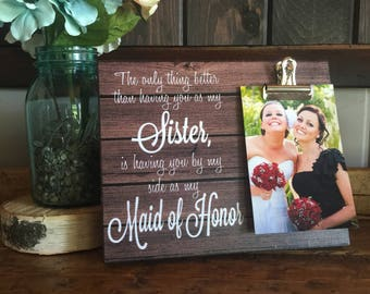 Maid of Honor Gift, Bridesmaid Proposal, The Only Thing Better Than Having You As My Sister is Having You by my Side