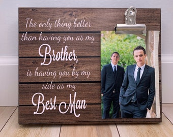 Best Man Gift, Groomsman Proposal, The Only Thing Better Than Having You As My Brother, Gift For Brother, Gift For Best Friend