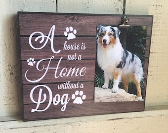 Pet Picture Frame, A House is not a Home Without a Dog, Dog Memorial Frame, Thinking of You Gift
