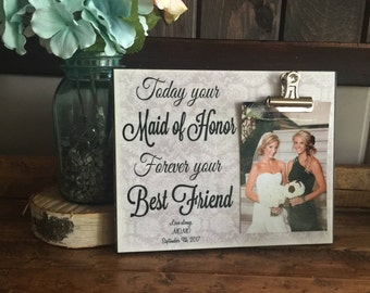 Today Your Maid Of Honor Forever Your BestFriend, Bridesmaid Gift, Wedding Thank You, Sisters Gift