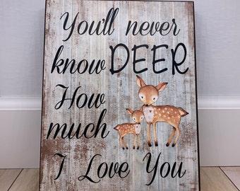 Nursery Wall Decor, You'll Never Know Deer How Much I Love You, Rustic Home Decor, Woodland Nursery Decor