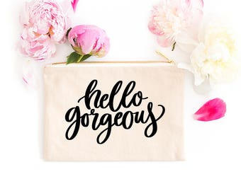 Hello Gorgeous Make Up Cosmetic Bag Beauty Bag for Future Gift For Her Engagement Wedding Planning Bridal Wedding Day Bridal Shower Gift