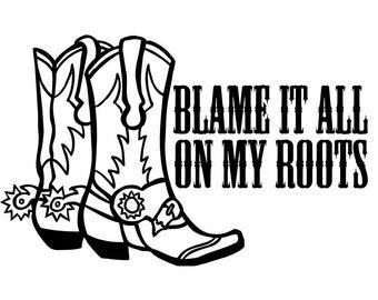 Blame it all on my roots SVG File, Quote Cut File, Silhouette File, Cricut File, Vinyl Cut File, Stencil