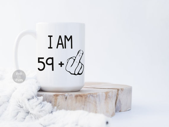 60th Birthday Gift Coffee Mug 59 Plus Middle Finger Funny