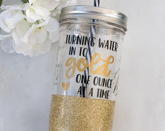 turning water into gold one ounce at a time glitter cup // breastfeeding tumbler // nursing mom gift // mason jar tumbler / glitter tumbler