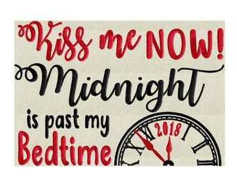 "Happy New Year Design ""Kiss me now! Midnight is past my bedtime"" EMBROIDERY DESIGN FILE- Instant download - Hus Exp Jef Vp3 Pes Dst format"