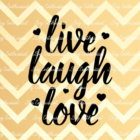 Live Laugh Love Svg Motivational Quotes Svg Inspirational Etsy