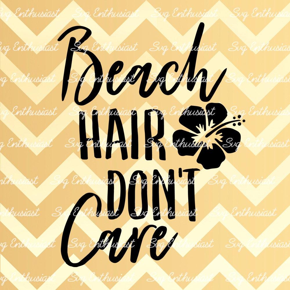 Beach hair don\'t care SVG, Summer SVG cut file, Sun svg, Cricut, Dxf, PNG,  Vinyl, Eps, Cut Files, Clip Art, Vector, Quote, Sayings